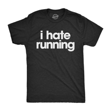 Load image into Gallery viewer, I Hate Running Men's Tshirt