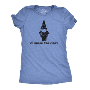 Oh Gnome You Didn't Women's Tshirt