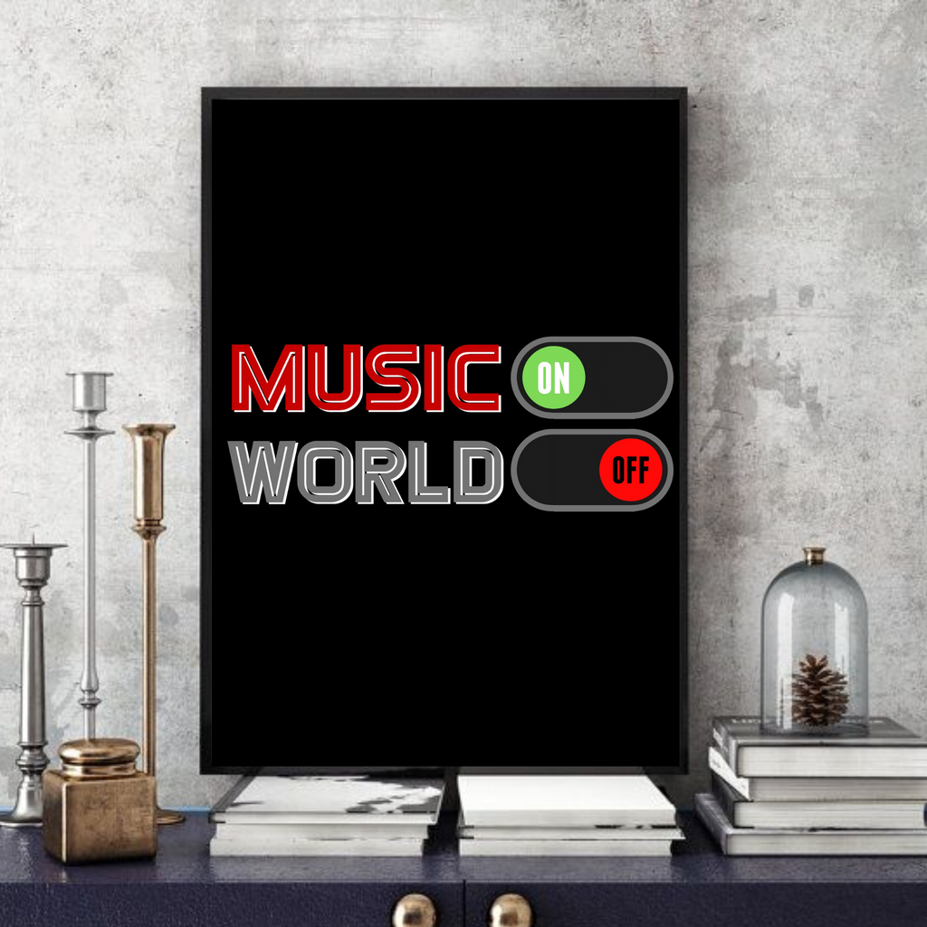 Music On / World Off (1.0)  -  Typographic Wall Art