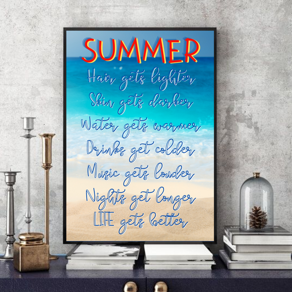 Summer (1.0) Life gets better -  Typographic Wall Art