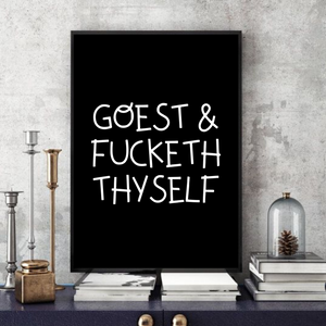 Goest And Fucketh Thyself (2.0)  -  Typographic Wall Art