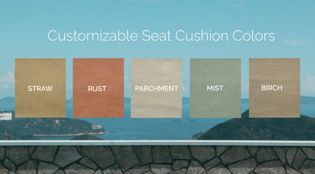Available Colors for Seat Cushions --Straw, Rust, Parchment, Mist, Birch
