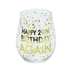 Happy 29th Birthday Again wine glass