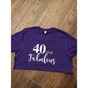 40 & Fabulous Shirt