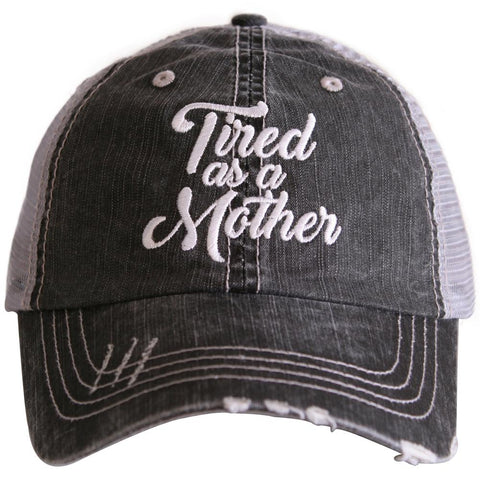 Tired as a Mother Trucker Hat by Katydid