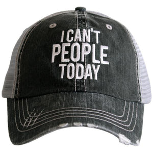 I Can't People Today Trucker Hat by Katydid