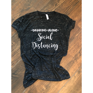 Not Drinking Alone - Social Distancing Tshirt