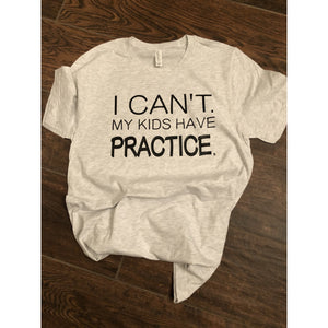 I Can't My Kids Have Practice.