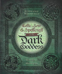 Celtic Lore and Spellcraft of the Dark Goddess