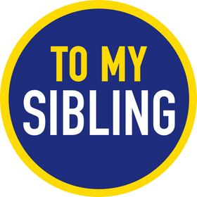 To My Sibling