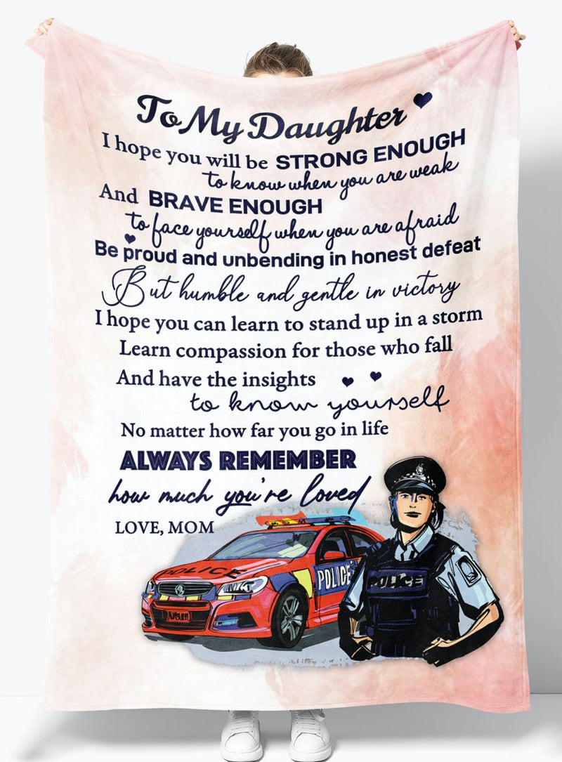 To My Daughter - From Mom - Police Fleece Blanket Gift BMD015