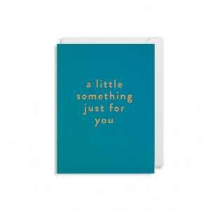 Mini Card -  Little something just for you