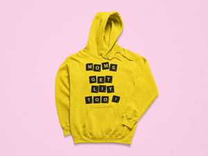 Mom's Get Lit Too Sweatshirt BLOCKS (Gold)