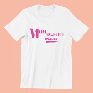 Hot Pink Mom-Unlimited #Squad Tee (White)