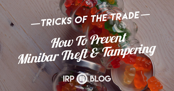 How to Prevent Minibar Theft & Tampering