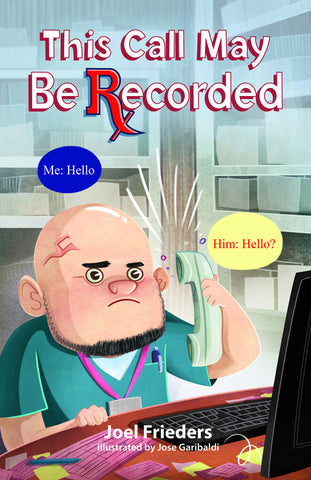 BOOK: This Call May Be Recorded - By Joel Frieders & Jose Garibaldi