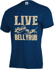 Live, Love, Bellyrub Tee #01 - Fuji and Friends Apparel Co. - 1
