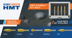 HMT's GoldMax™ Tungsten Carbide Burrs