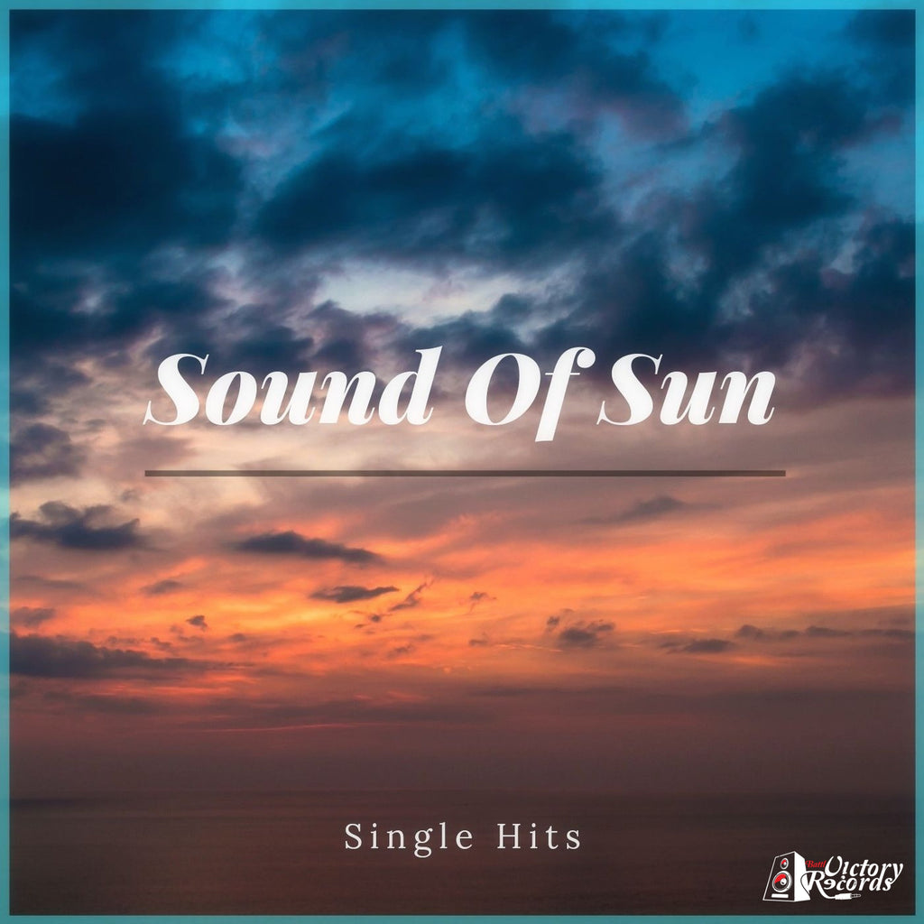 Sound Of Sun - Single Hits (Single Download's) - Battl Victory Records