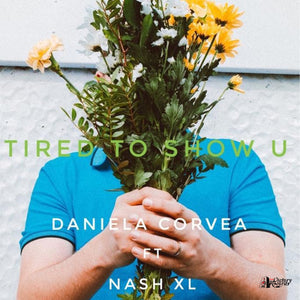 Daniela Corvea with Nash XL - Tired To Show You Front Cover