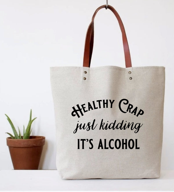 """Healthy Crap - Alcohol"" Tote Bag"
