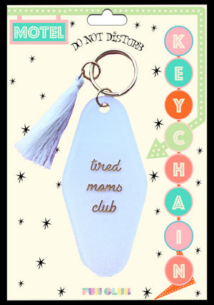 """Tired Moms"" Keychain"