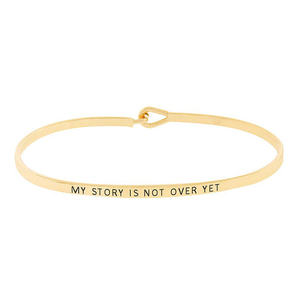 """My story is not over yet"" Message Bracelet"