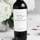 Will you be my bridesmaid Wine Bottle Stickers