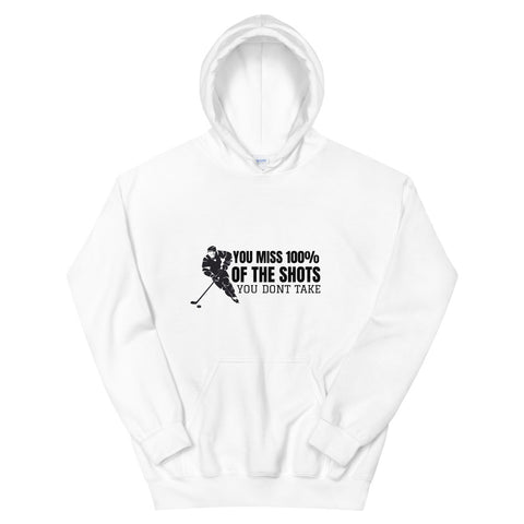 You miss 100% of the shots Hoodie