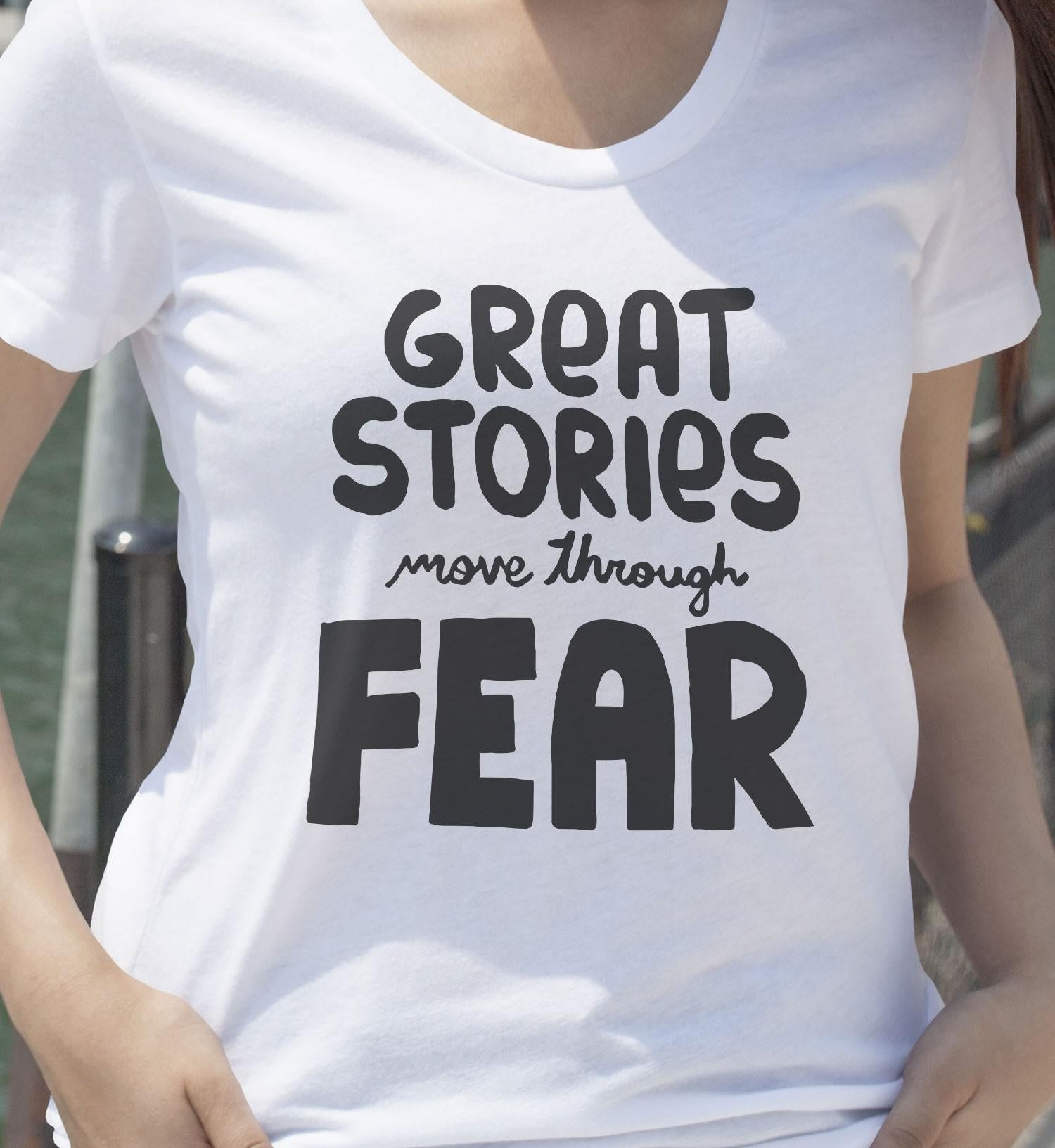Great stories move through fear női póló