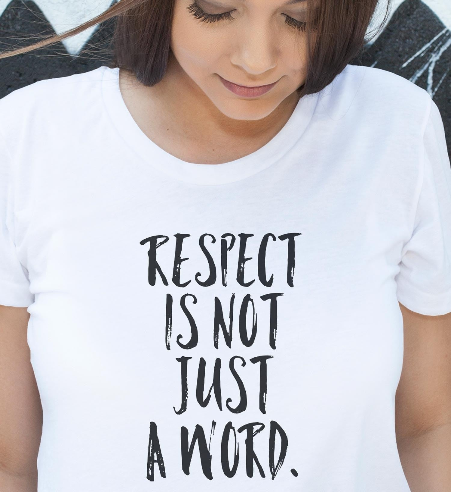 Respect is not just a word női póló