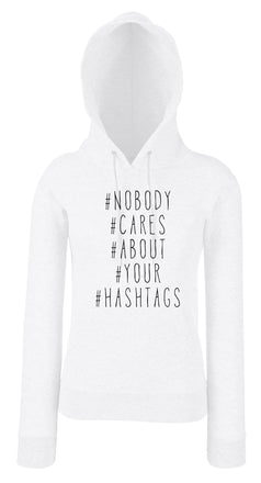 NOBODY CARES ABOUT YOUR HASHTAGS női pulóver
