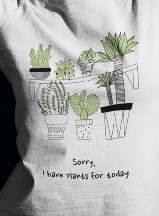 I have plants for today női póló