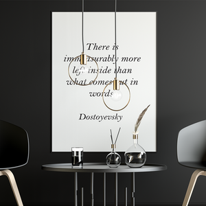 Poster - Book Quote Prints - There is immeasurably more left inside than what comes out in words,  Dostoyevsky,