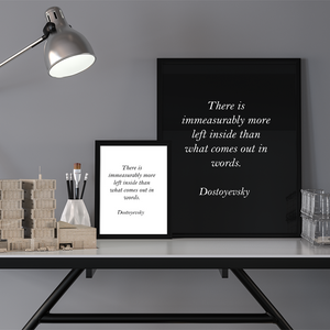 Poster - Book Quote Prints - There is immeasurably more,  Dostoyevsky, white, 8x10