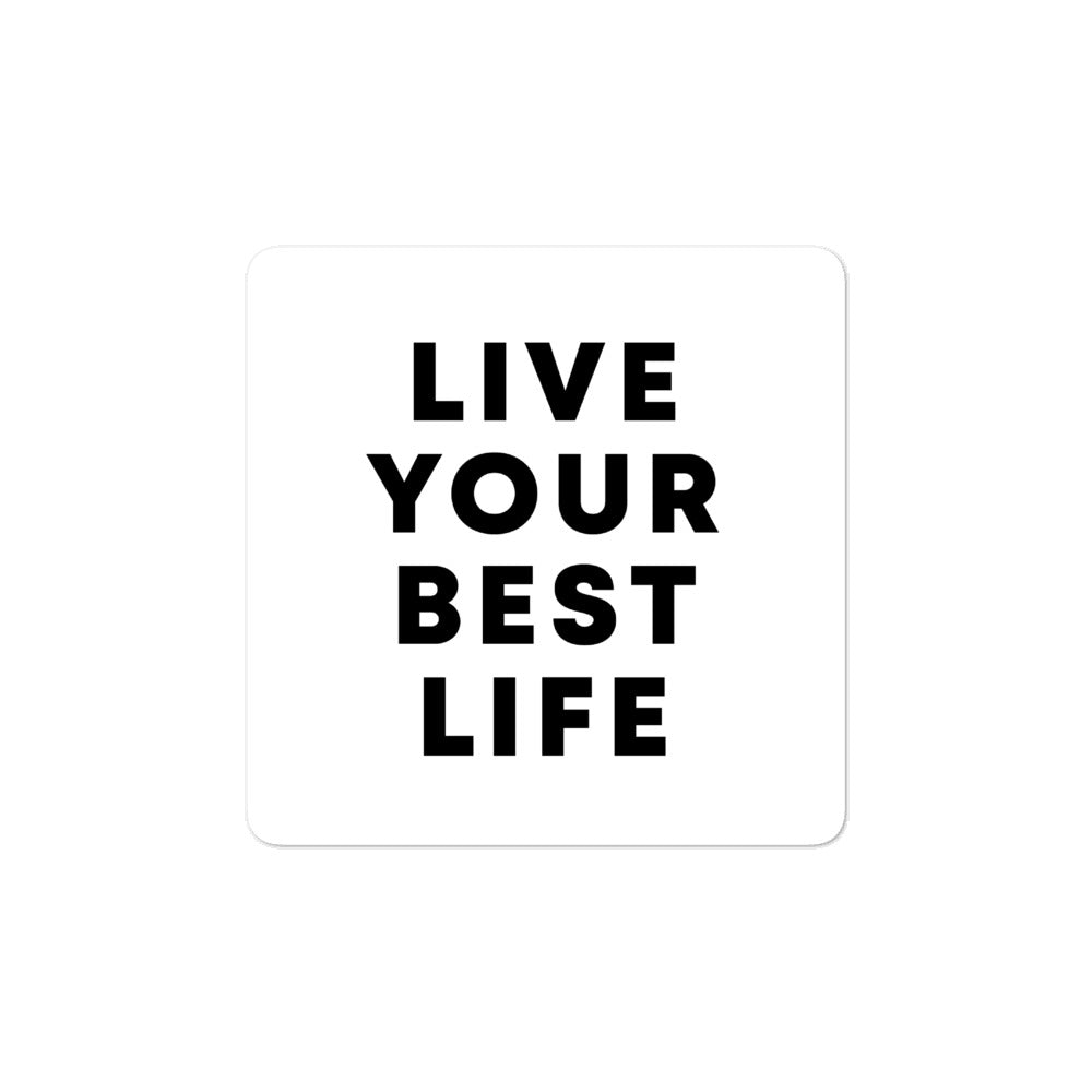 Bubble-free stickers - Live your best life, white