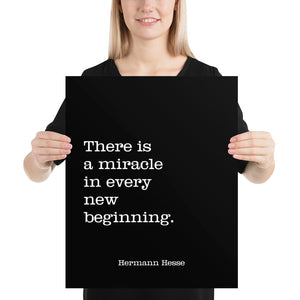Poster - Quote - There is a miracle in every beginning, H. Hesse, black, 16x20
