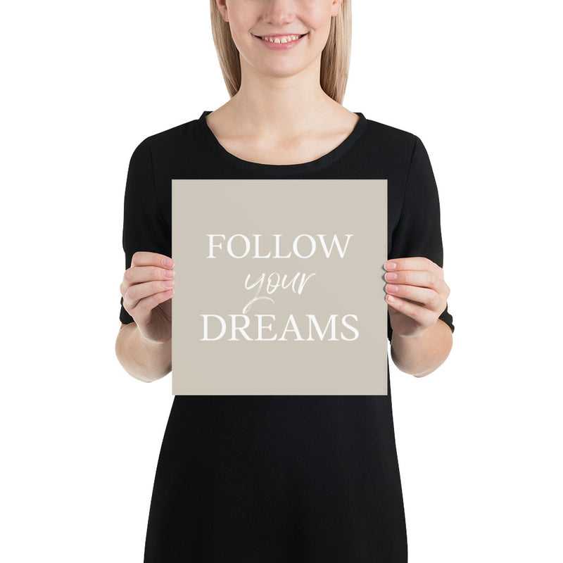 Poster - Inspirational Quote - Follow your dreams
