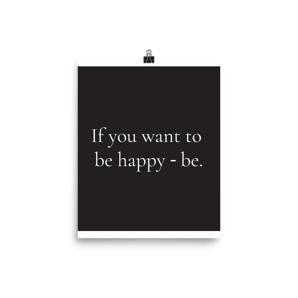 Poster - If you want to be happy - be