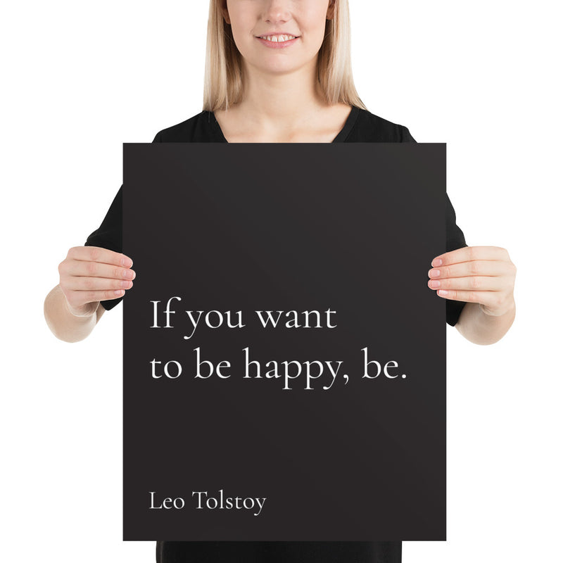 Poster - Book Quotes - If you want to be happy, be, Leo Tolstoy, black, 16x20