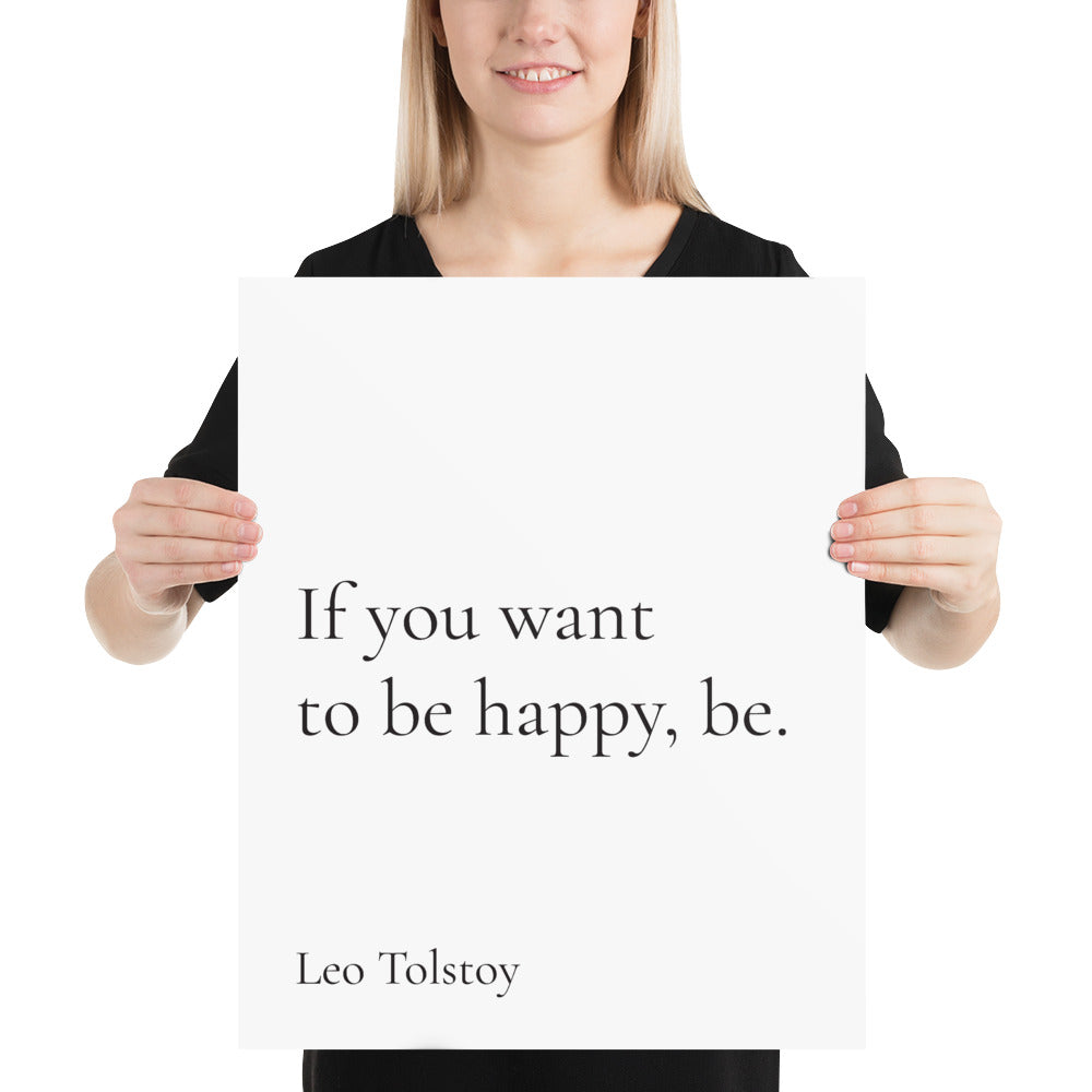 Poster - Book Quotes - If you want to be happy, be, Leo Tolstoy, white, 16x20