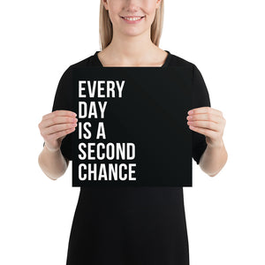 Poster - Quotes - Every day is a second chance, black
