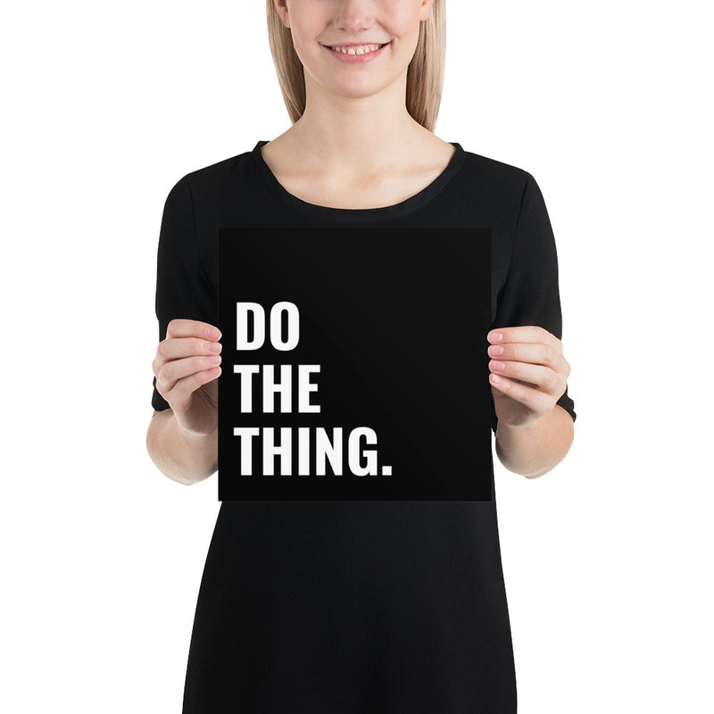 Poster - Quotes - Do the thing, black