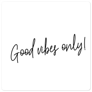 Bubble-free stickers - Good vibes only, white