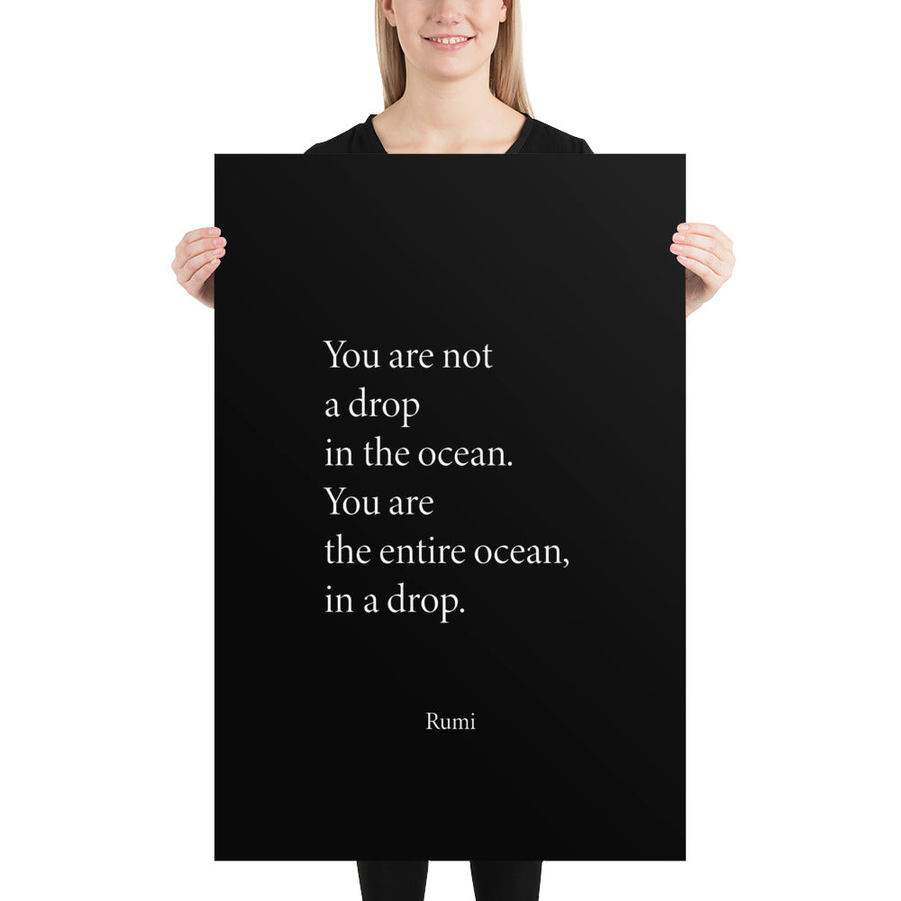 Poster - Quotes - You are not a drop in the ocean, Rumi, black, 24x36