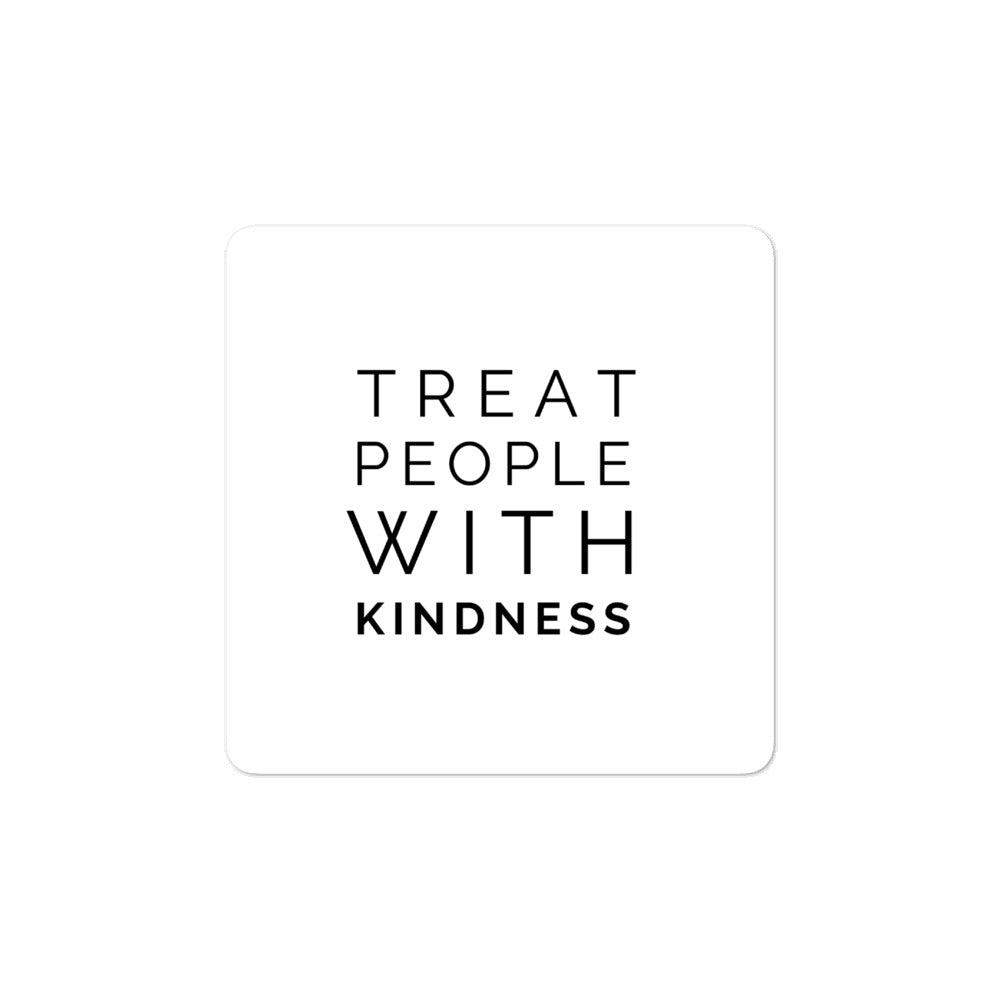 Bubble-free stickers - Treat people with kindness, white