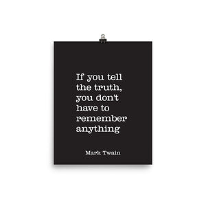 Poster - Book Quotes, If you tell the truth, Mark Twain