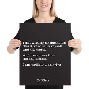 Poster - Book Quotes, I am writing, D. Kish