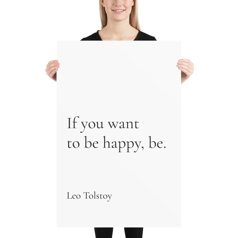 Poster - Book Quotes, If you want to be happy, be, Leo Tolstoy, white, 24x36
