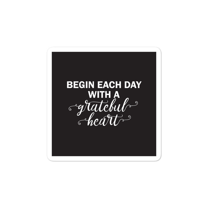 Bubble-free stickers - Begin each day with a grateful heart, black